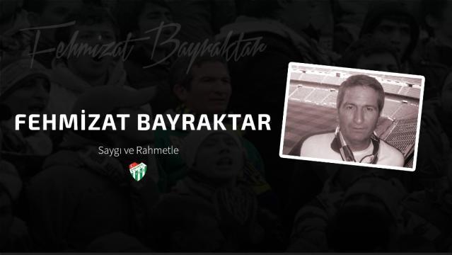 Son dakika: Bursaspor Kulübü, Fehmizat Bayraktar'ı unutmadı
